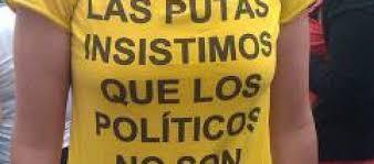las putas insistimos en que los politicos no son hijos nuestros camiseta